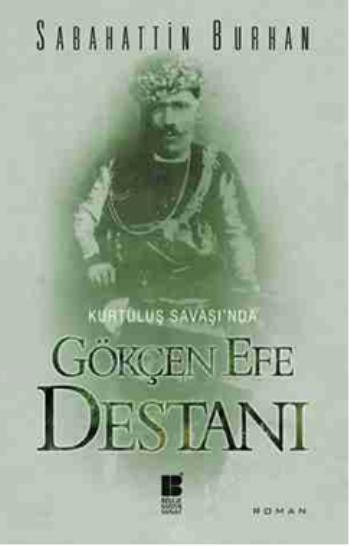 Gökçen Efe Destanı - Kurtuluş Savaşında