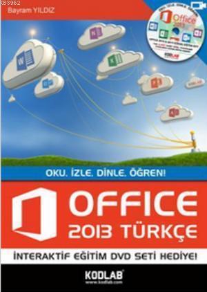 Office 2013 Türkçe; Oku, İzle, Dinle, Öğren