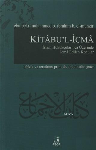 Kitabu'l-İcma İslam Hukukçularınca Üzerinde İcma Edilen Konular