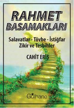 Rahmet Basamakları; Salavatlar - Tövbe - İstiğfar Zikir ve Tesbihler