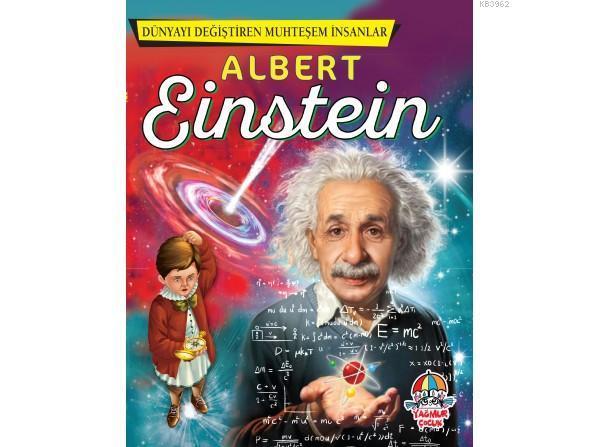 Dünyayı Değiştiren Muhteşem İnsanlar: Albert Einstein