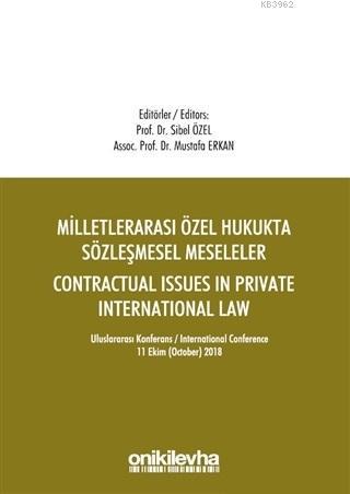 Milletlerarası Özel Hukukta Sözleşmesel Meseleler - Contractual Issues in Private International Law; Milletlerarası Özel Hukukta Sözleşmesel Meseleler - Contrac