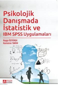 Psikolojik Danışmada İstatistik ve IBM SPSS Uygulamaları