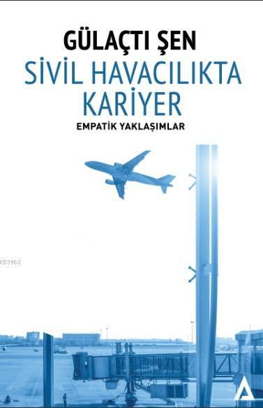 Sivil Havacılıkta Kariyer; Empatik Yaklaşımlar