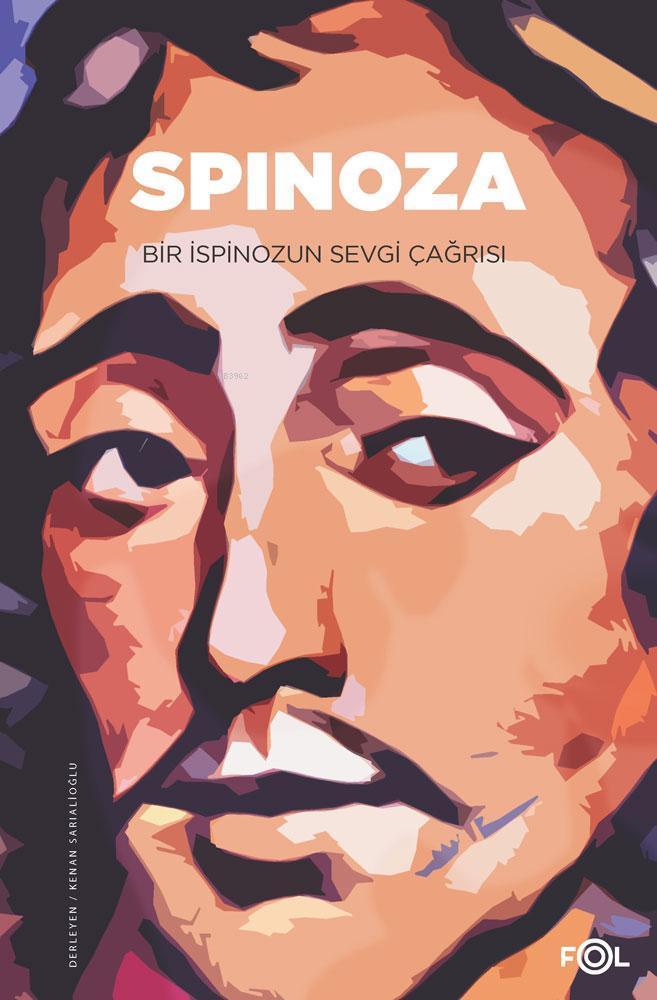 Spinoza Bir İspinozun Sevgi Çağrısı