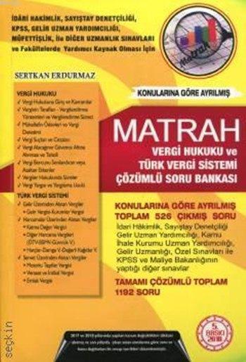 Matrah Vergi Hukuku ve Türk Vergi Sistemi; Çözümlü Soru Bankası