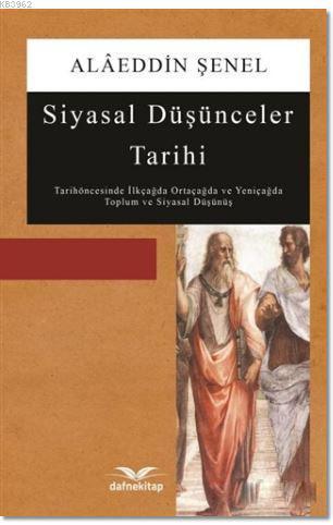 Siyasal Düşünceler Tarihi; Tarihöncesinde İlkçağda Ortaçağda ve Yeniçağda Toplum ve Siyasal Düşünüş