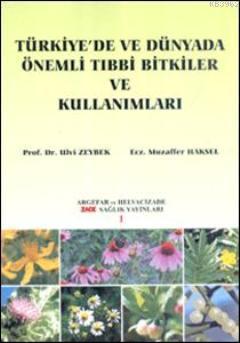 Türkiye'de ve Dünyada| Önemli Tıbbi Bitkiler ve Kullanımları