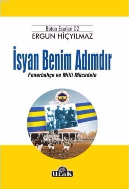 İsyan Benim Adımdır; Fenerbahçe ve Milli Mücadele