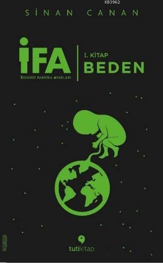 İFA : İnsanın Fabrika Ayarları 1. Kitap: Beden