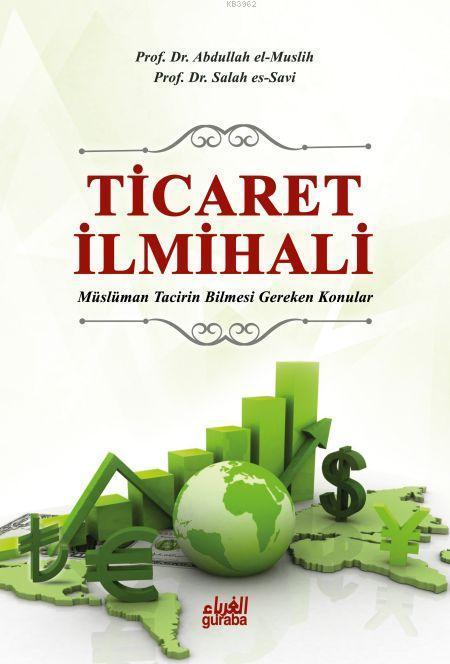 Ticaret İlmihali; Müslüman Tacirin Bilmesi Gereken Konular