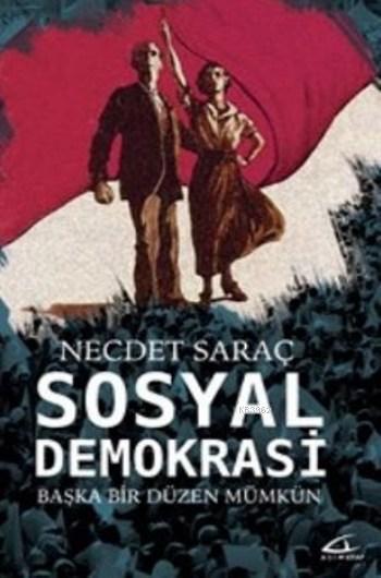 Sosyal Demokrasi; Başka Bir Düzen Mümkün