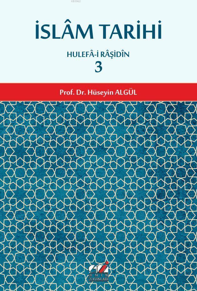İslam Tarihi 3.cilt (Hulefa-i Raşidin Dönemi)