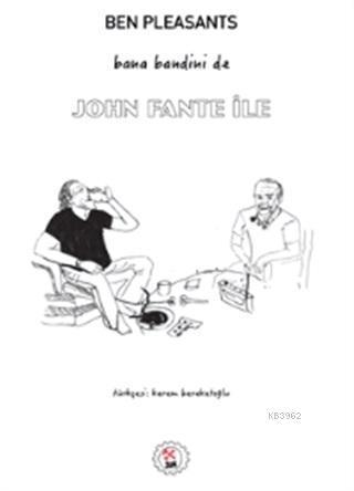 Bana Bandini De; John Fante İle