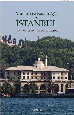 Mimarbaşı Kasım Ağa ve İstanbul