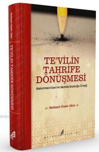 Tevilin Tahrife Dönüşmesi; Muhammed Esed ve Mustafa İslamoğlu Örneği