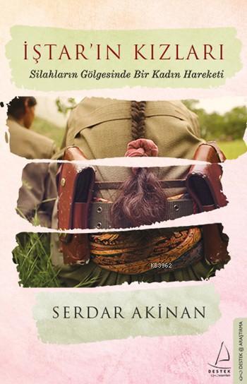 İştar'ın Kızları; Silahların Gölgesinde Bir Kadın Hareketi