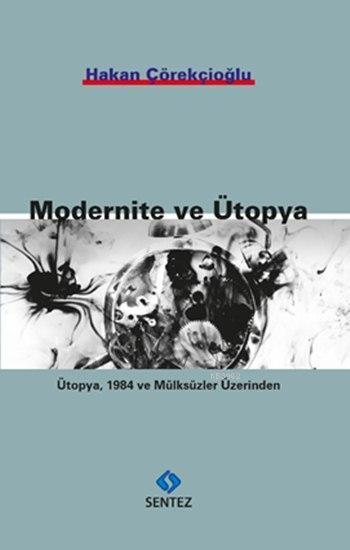 Modernite ve Ütopya; Ütopya, 1984 ve Mülksüzler Üzerinden