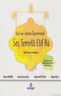 Kur'an-ı Kerim Öğretiminde Ses Temelli Elif-Ba; Okul Öncesi ve İkokul