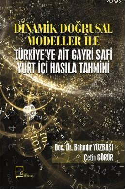 Dinamik Doğrusal Modeller ile Türkiye'ye Ait Gayri Safi Yurt İçi Hasıla Tahmini