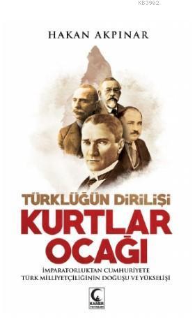 Kurtlar Ocağı; Türklüğün Dirilişi