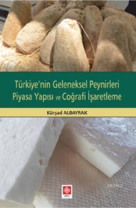 Türkiye'nin Geleneksel Peynirleri Piyasa Yapısı ve Coğrafi İşaretleme