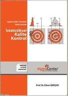 Toplam Kalite Bakış Açısıyla İstatistiksel Kalite Kontrol
