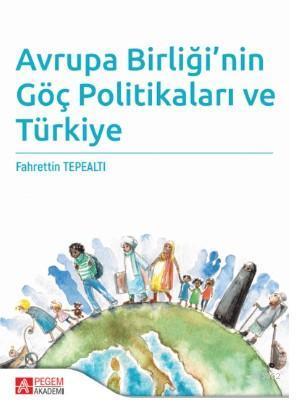 Avrupa Birliği'nin Göç Politikaları ve Türkiye