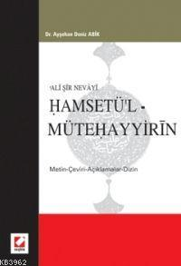 Ali Şir Nevayi Hamsetü'l Mütehayyirin; Metin-Çeviri-Açıklamalar-Dizin