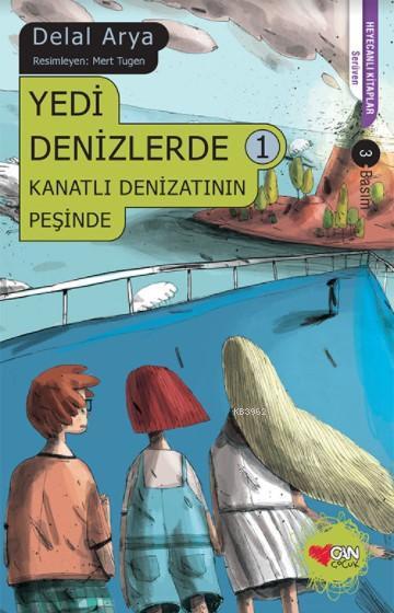Yedi Denizlerde 1; Kanatlı Denizatının Peşinde