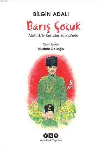Barış Çocuk; Atatürk'le Kurtuluş Savaşı'nda