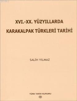XVI.-XX. Yüzyıllarda Karakalpak Türkleri Tarihi