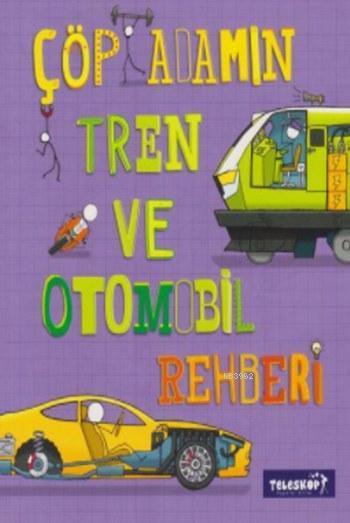 Çöp Adamın Tren ve Otomobil Rehberi