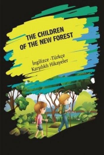 The Chıldren Of The New Forest; İngilizce Türkçe Karşılıklı Hikayeler