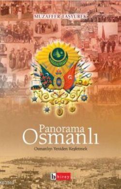 Panorama Osmanlı;osmanlıyı Yeniden Keşfetmek