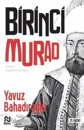 I. Murat; Kalpleri Keşfeden Padişah