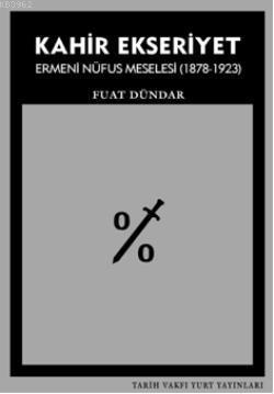 Kahir Ekseriyet; Ermeni Nüfus Meselesi 1878 - 1923