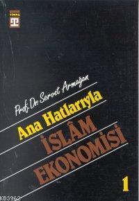 Anahatlarıyla İslam Ekonomisi