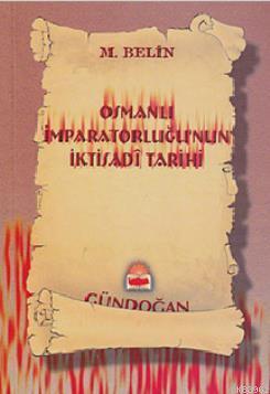 Osmanlı İmparatorluğunun İktisadi Tarihi