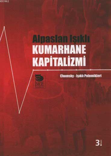 Kumarhane Kapitalizmi -  Chomsky-Işıklı Polemikleri