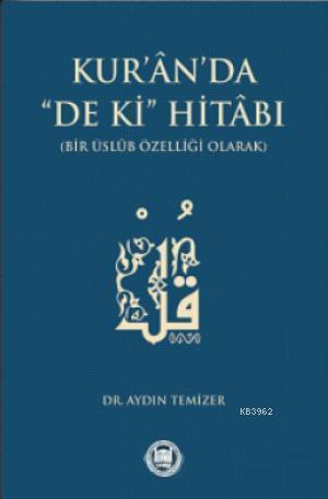 Kuran'da De ki Hitabı; Bir Üslub Özelliği Olarak