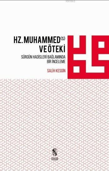 Hz. Muhammed ve Öteki; Sürgün Hadisleri Bağlamında Bir İnceleme