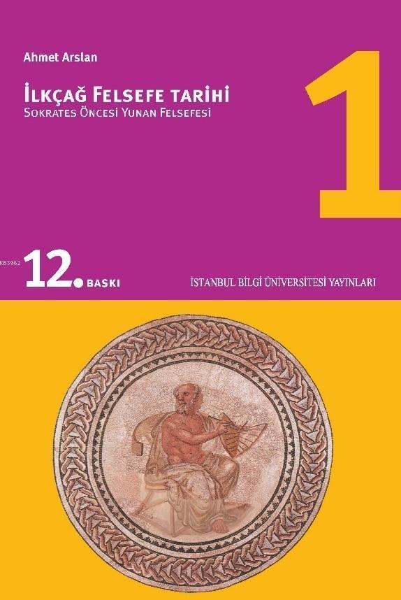 İlkçağ Felsefe Tarihi 1; Sokrates Öncesi Yunan Felsefesi