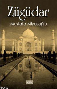 Zügüdar - Babil'den Tac Mahal'e Gezi Notları
