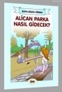 Alican Parka Nasıl Gidecek
