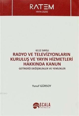 6112 Sayılı Radyo ve Televizyonların Kuruluş ve Yayın Hizmetleri Hakkında Kanun; Getirdiği Değişiklikler ve Yenilikler