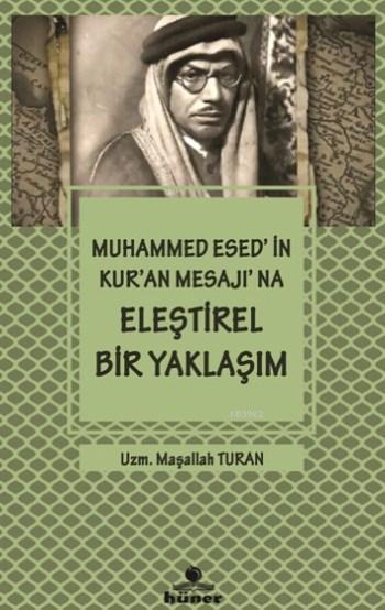 Muhammed Esed'in Kur'an Mesajı'na Eleştirel Bir Yaklaşım