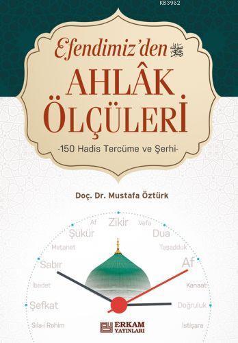 Efendimiz'den Ahlak Ölçüleri; 150 Hadis Tercüme ve Şehri