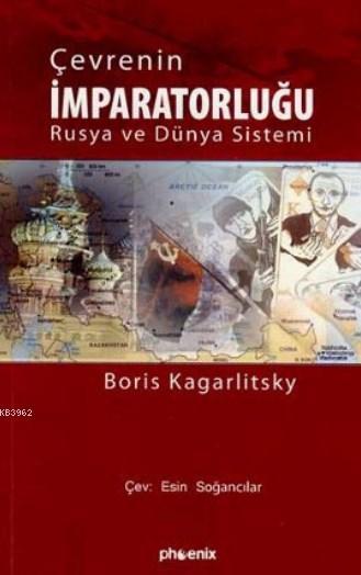 Çevrenin İmparatorluğu; Rusya ve Dünya Sistemi