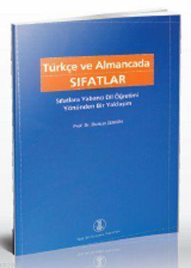 Türkçe ve Almancada Sıfatlar; Sıfatlara Yabancı Dil Öğretimi Yönünden Bir Yaklaşım